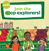 Family shopping made easy! Bring the kids into the co-op to join our Co-op Explorers Program.